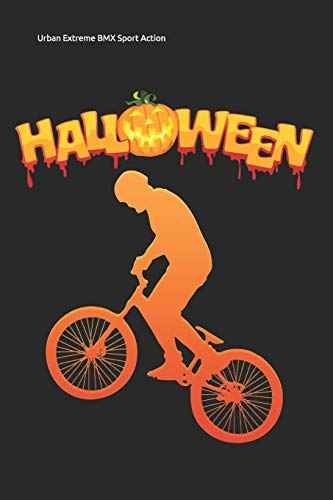 Urban Extreme BMX Sport Action: Lined Notebook / Diary / Journal To Write In 6'x9' for Scary Halloween, Spooky Ghosts, Pumpkins for kids, men and women