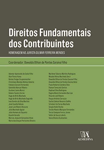 Direitos Fundamentais dos Contribuintes: Homenagem ao Jurista Gilmar Ferreira Mendes