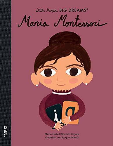 Maria Montessori: Little People, Big Dreams. Deutsche Ausgabe