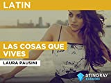 Las Cosas Que Vives in the Style of Laura Pausini