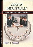 Costos Industriales: Administración de empresas