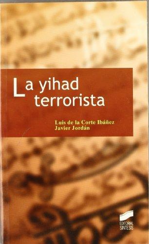 La yihad terrorista (Ciencias políticas nº 6) eBook: De la Corte Ibáñez, Luis/Jordán, Javier: Amazon.es: Tienda Kindle