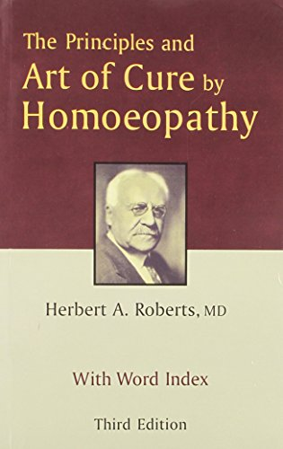 The Principles and Art of Cure by Homoeopathy: A Modern Textbook with Word Index: 3rd Edition: 1