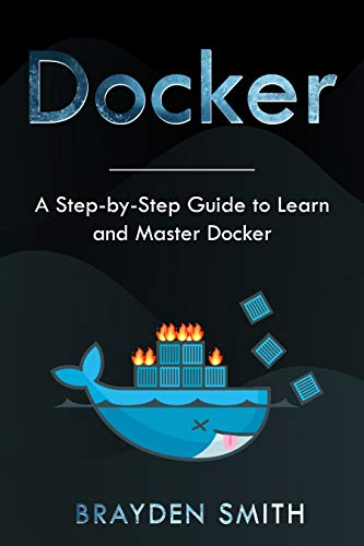 DOCKER: A Step-by-Step Guide to Learn and Master Docker (English Edition)