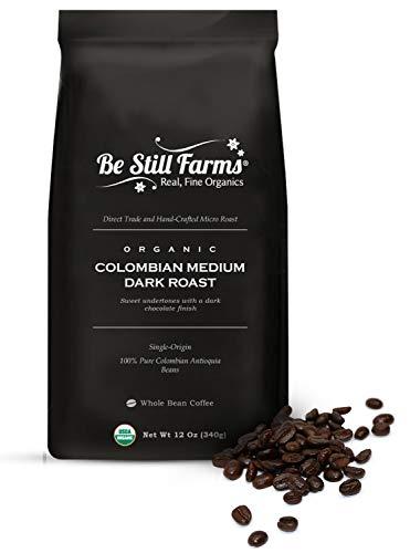 Be Still Farms Organic Colombian Coffee (12oz) Medium Dark Roast (Whole Bean), USDA Organic, Non-GMO, Vegan Coffee, Paleo, and Naturally Gluten Free Coffee