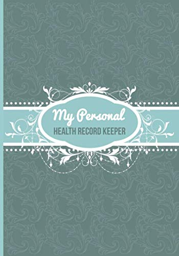 My Personal Health Record Keeper: Medical Journal and Symptoms Log - (Convenient Medium Size 7