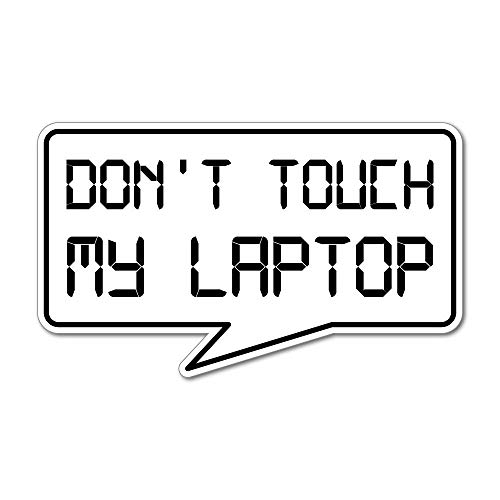 Don't Touch My Laptop Hands Off Computer Mine Car Sticker Decal