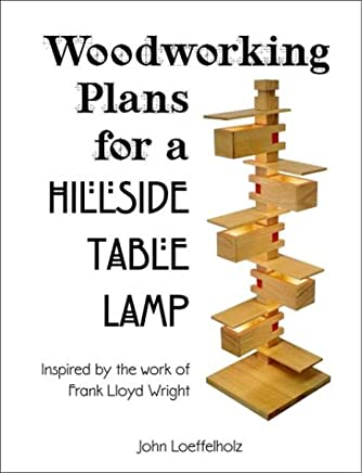 Woodworking Plans for a Hillside Table Lamp: Inspired by the work of Frank Lloyd Wright