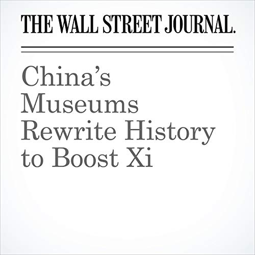 China's Museums Rewrite History to Boost Xi copertina