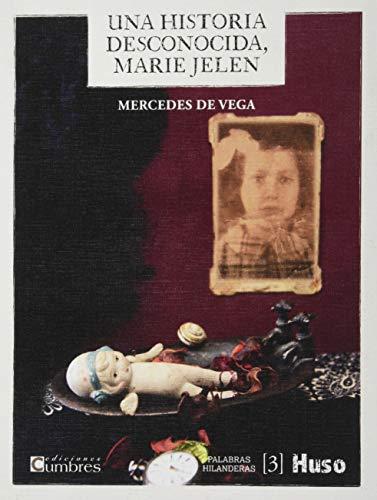 Una historia desconocida, Marie Jelen: 3 (Palabras hilanderas)