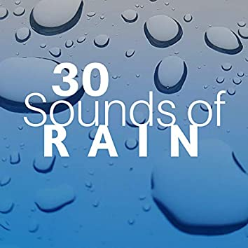 30 Sounds of Rain - Background Music for Sleep, Relax, Meditation, Yoga and More