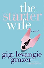 The Starter Wife by Gigi Levangie Grazer (2005-05-24)