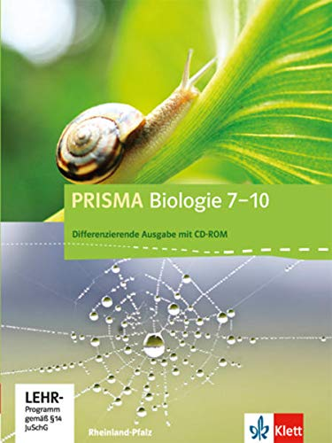 PRISMA Biologie 7-10. Differenzierende Ausgabe Rheinland-Pfalz: Schülerbuch mit Schüler-CD-ROM Klasse 7-10 (PRISMA Biologie. Differenzierende Ausgabe)