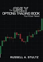 The Only Options Trading Book You'll Ever Need: Earn a steady income trading options
