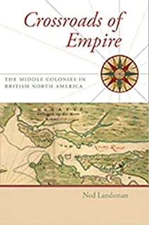 Crossroads of Empire: The Middle Colonies in British North America