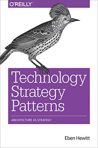Compare Textbook Prices for Technology Strategy Patterns: Architecture as Strategy 1 Edition ISBN 9781492040873 by Hewitt, Eben