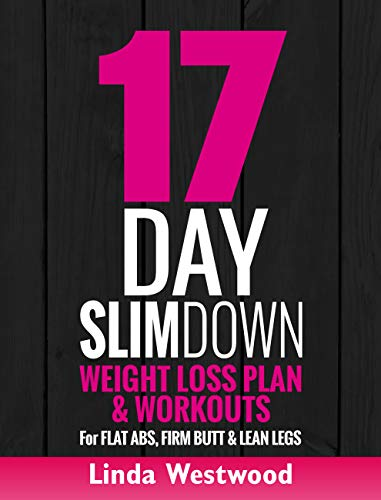 17-Day Slim Down (3rd Edition): Weight Loss Plan & Workouts For Flat Abs, Firm Butt & Lean Legs (Exercise) (English Edition)