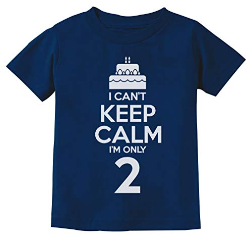2nd Birthday Gift Can't Keep Calm I'm Two Birthday Cake 2 Year Old Kids T-Shirt 3T Navy
