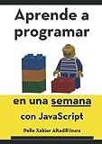 Aprende a programar: en una semana con JavaScript
