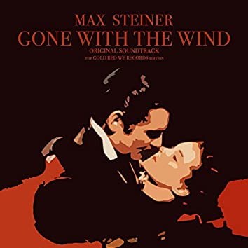 Max Steiner - Gone with the Wind Original Sountrack - The Gold Red We Records Edition