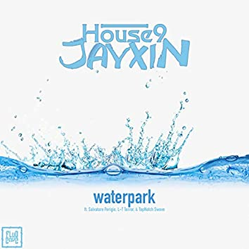 WaterPark (feat. Salvatore Perigio, L-T Terror & TopNotch Swave)