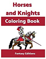 Horses and Knights: Coloring Book