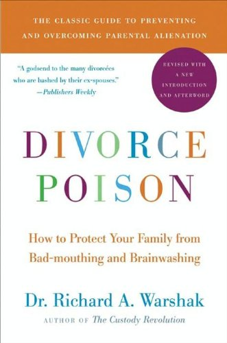 Divorce Poison New and Updated Edition: How to Protect Your Family...