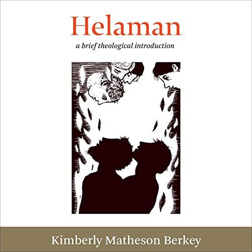 Couverture de Helaman: A Brief Theological Introduction