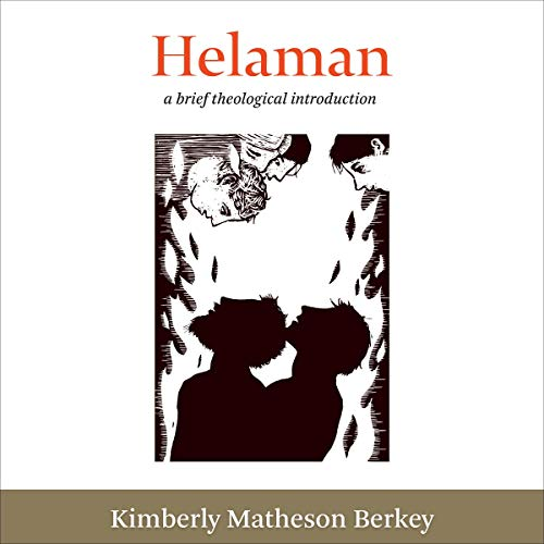 Helaman: A Brief Theological Introduction: The Book of Mormon: Brief Theological Introductions, Book 8
