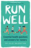 Run Well: Essential health questions and answers for runners