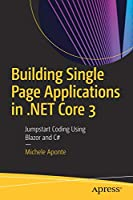 Building Single Page Applications in .NET Core 3: Jumpstart Coding Using Blazor and C# Front Cover