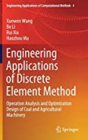 Engineering Applications of Discrete Element Method: Operation Analysis and Optimization Design of Coal and Agricultural Machinery (Engineering Applications of Computational Methods (4))