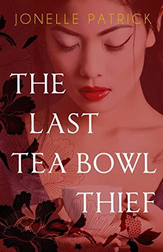 The Last Tea Bowl Thief by [Jonelle Patrick]