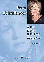 Petra Fahrnlaender auf der Buehne und privat: Autobiografie