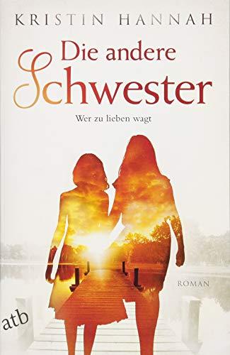 Die andere Schwester: Roman: Wer zu lieben wagt