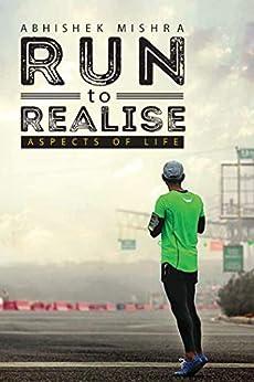 Run to Realise by [Abhishek Mishra]
