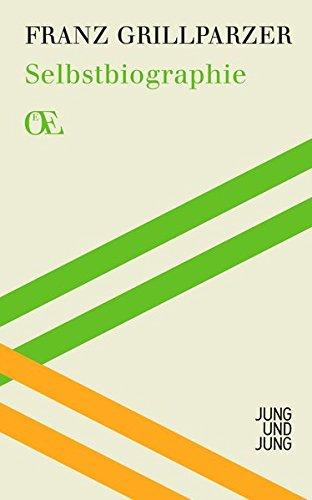 Österreichs Eigensinn / Eine Bibliothek: Selbstbiographie (Österreichs Eigensinn)