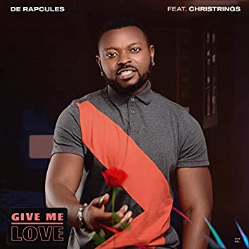 Give Me Love (feat. Christrings)