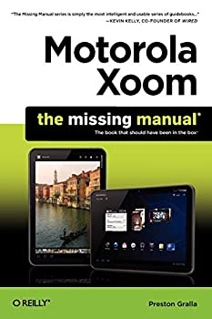 Motorola Xoom  The Missing Manual  Missing Manuals