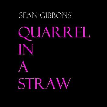 Quarrel in a Straw