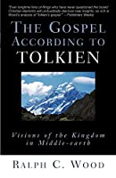 The Gospel According to Tolkien: Visions of the Kingdom in Middle-Earth (Gospel According To...)