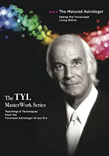 The Matured Astrologer: Seeing the Horoscope Living Within (The TYL MasterWork)