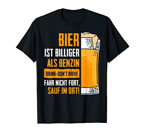 Bier billiger als Benzin Sauf im Ort Lustiger Bier Spruch T-Shirt