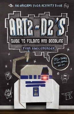 [(Art2-D2's Guide to Folding and Doodling : An Origami Yoda Activity Book)] [By (author) Tom Angleberger] published on (April, 2013)