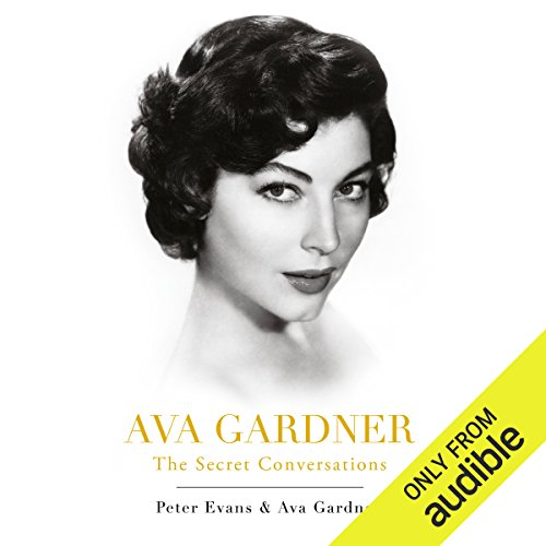 Ava Gardner: The Secret Conversations audiobook cover art