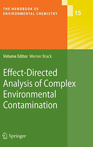 Download Effect-Directed Analysis of Complex Environmental Contamination (The Handbook of Environmental Chemistry) 3642183832