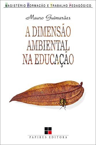 Dimensão ambiental na educação (A) (Magistério: Formação e Trabalho Pedagógico) (Portuguese Edition)