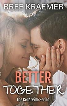 Better Together (A Cedarville Novel Book 4) by [Bree Kraemer]