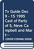 Tv Guide Dec 9 - 15 1995 Cast of Party of 5, Neve Campbell and Martha Stewart on cover, advertising her Christmas special