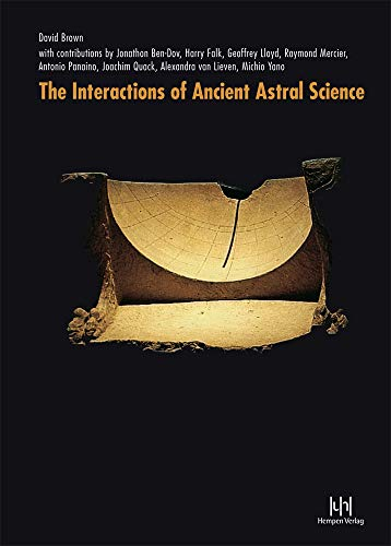 The Interactions of Ancient Astral Science by David Brown